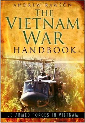 The Vietnam War Handbook: US Armed Forces in Vietnam (Hardback)