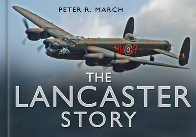 The Lancaster Story - The Story Series (Hardback)