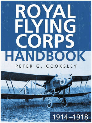 The Royal Flying Corps Handbook 1914-18 (Paperback)