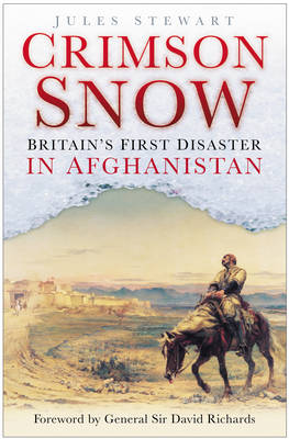 The Crimson Snow: Britain's First Disaster in Afghanistan (Hardback)