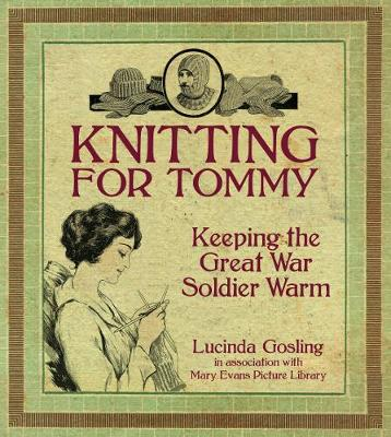 Knitting for Tommy: Keeping the Great War Soldier Warm (Paperback)
