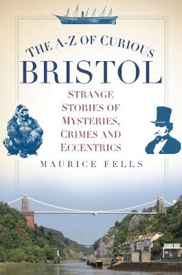 The A-Z of Curious Bristol (Paperback)
