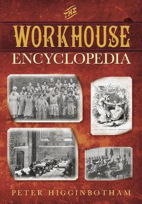The Workhouse Encyclopedia (Paperback)