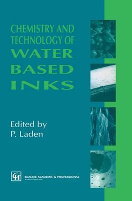 Chemistry and Technology of Water Based Inks (Hardback)