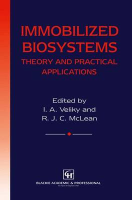 Immobilized Biosystems: Theory and Practical Applications (Hardback)
