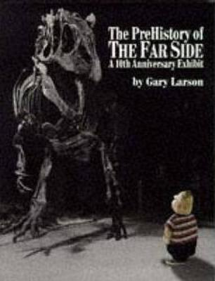 The Prehistory of the Far Side: 10th Anniversary Exhibit (Paperback)