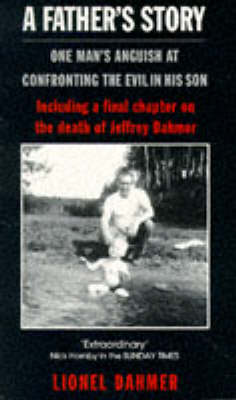 A Father's Story: One Man's Anguish at Confronting the Evil in His Son (Paperback)