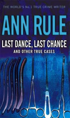 Last Dance Last Chance: And Other True Cases (Paperback)