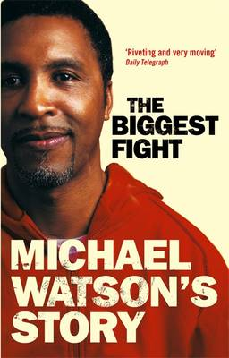 Michael Watson's Story: The Biggest Fight (Paperback)