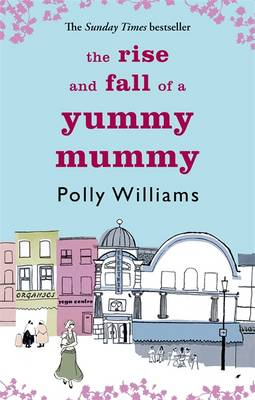 The Rise and Fall of a Yummy Mummy (Paperback)