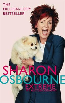 Sharon Osbourne Extreme: My Autobiography (Paperback)