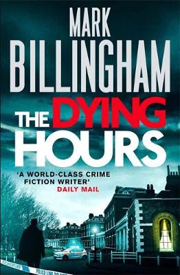 The Dying Hours - Tom Thorne Novels 11 (Paperback)