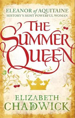 The Summer Queen - Eleanor of Aquitaine Trilogy 1 (Paperback)
