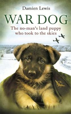 War Dog: The No-Man's Land Puppy Who Took to the Skies (Paperback)