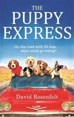 The Puppy Express: On the Road with 25 Rescue Dogs... What Could Go Wrong? (Paperback)