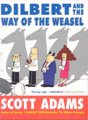 Dilbert and the Way of the Weasel (Paperback)