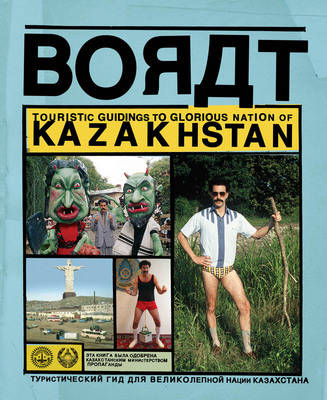 Borat: Touristic Guidings to Minor Nation of U.S. and A./Glorious Nation of Kazakhstan (Paperback)