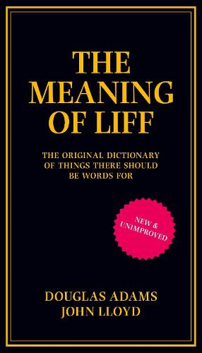 The Meaning of Liff: The Original Dictionary of Things There Should be Words for (Hardback)