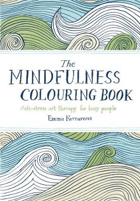 Cover The Mindfulness Colouring Book: Anti-Stress Art Therapy for Busy People