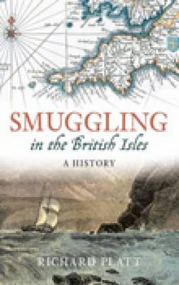 Smuggling in the British Isles: A History (Hardback)