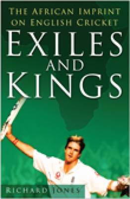 Exiles and Kings: The African Imprint on English Cricket (Hardback)