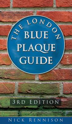 The London Blue Plaque Guide (Paperback)