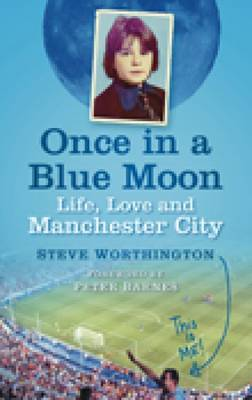 Once in a blue moon: Life, Love and Manchester City (Paperback)