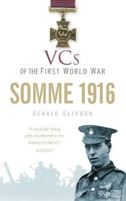 VCs of the First World War: Somme 1916 (Paperback)