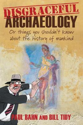 Disgraceful Archaeology (Paperback)