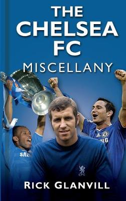 The Chelsea FC Miscellany (Hardback)