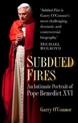 Subdued Fires: An Intimate Portrait of Pope Benedict XVI (Paperback)