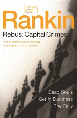 Rebus: Capital Crimes: Dead Souls, Set in Darkness, The Falls (Paperback)