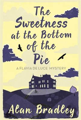 The Sweetness at the Bottom of the Pie: A Flavia De Luce Mystery - Flavia De Luce Mystery (Paperback)
