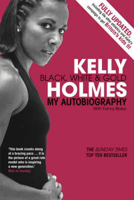 Kelly Holmes: Black, White and Gold - My Autobiography (Paperback)