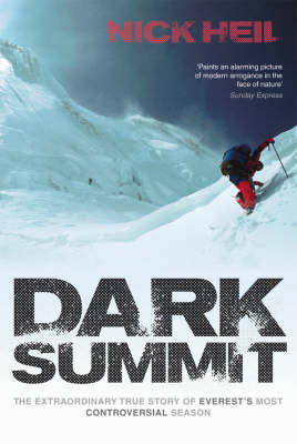 Dark Summit: The Extraordinary True Story of Everest's Most Controversial Season (Paperback)