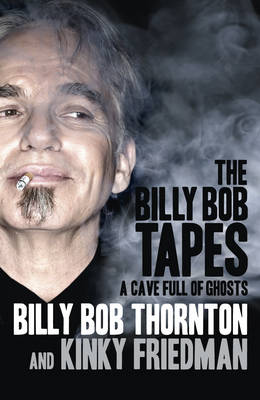 The Billy Bob Tapes: A Cave Full of Ghosts (Hardback)