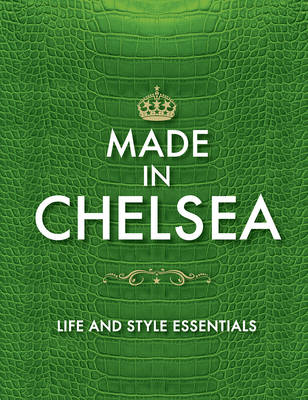 Made in Chelsea: Life and Style Essentials: The Official Handbook (Hardback)