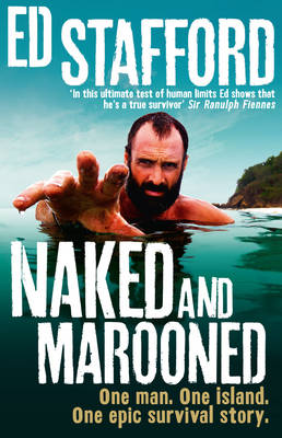 Naked and Marooned: One Man, One Island, One Epic Survival Story (Hardback)