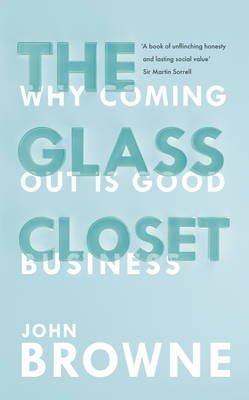 The Glass Closet: Why Coming out is Good Business (Hardback)
