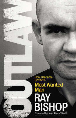 Outlaw: How I Became Britain's Most Wanted Man (Hardback)
