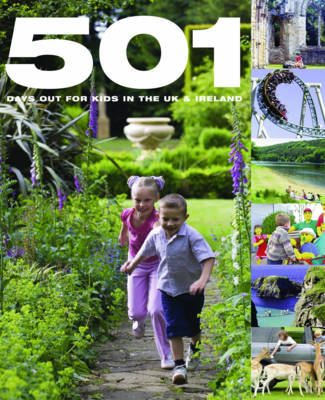 501 Days Out for Kids in the UK and Ireland (Hardback)