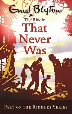 The Riddle That Never Was - Enid Blyton: Riddles (Paperback)