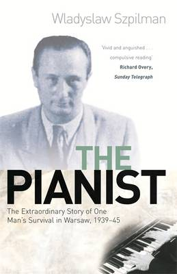 The Pianist: The Extraordinary Story of One Man's Survival in Warsaw, 1939-45 (Paperback)