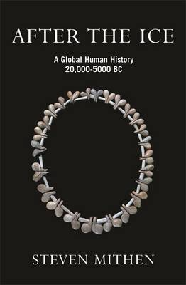 After the Ice: A Global Human History 20,000-5000 BC (Paperback)