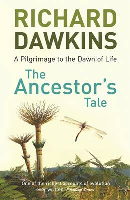 The Ancestor's Tale: a Pilgrimage to the Dawn of Life (Paperback)
