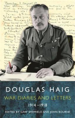 Douglas Haig: War Diaries and Letters 1914-1918 (Paperback)