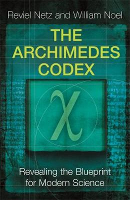 The Archimedes Codex: Revealing the Secrets of the World's Greatest Palimpsest (Paperback)