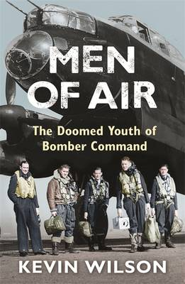 Men of Air: The Doomed Youth of Bomber Command (Paperback)