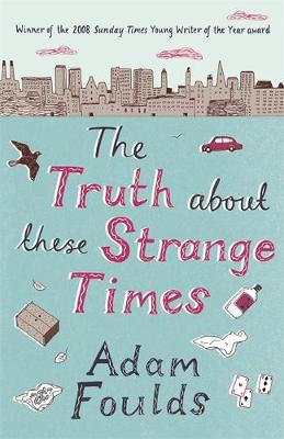 The Truth About These Strange Times (Paperback)