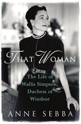 That Woman: The Life of Wallis Simpson, Duchess of Windsor (Paperback)